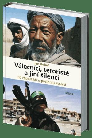 Válečníci, teroristé a jiní šílenci, Jan Rybář